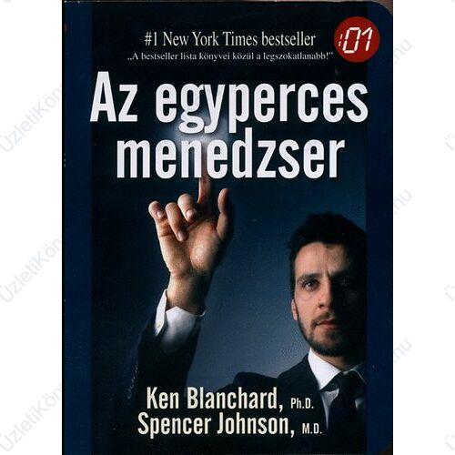 Ken Blanchard - Spencer Johnson: Az egyperces menedzser