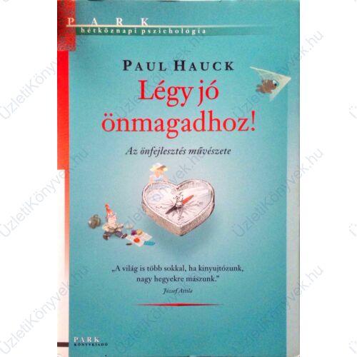 Paul Hauck: Légy jó önmagadhoz!