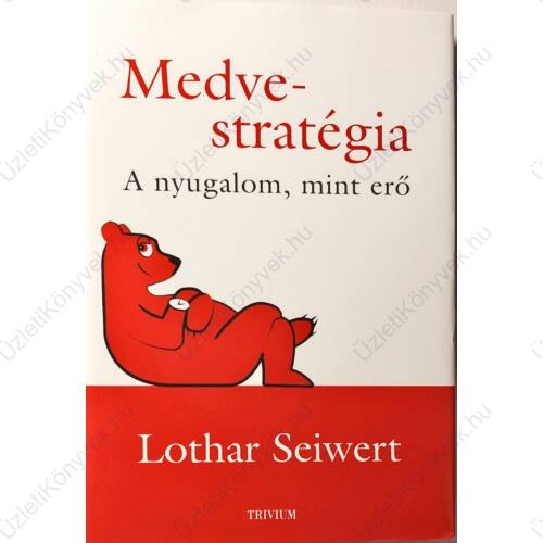 Lothar Seiwert: Medve stratégia
