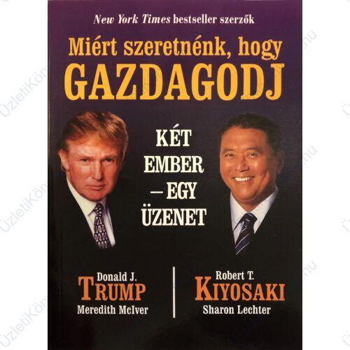 Robert T. Kiyosaki: Miért szeretnénk, hogy GAZDAGODJ