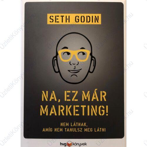 Seth Godin: Na, ez már marketing!
