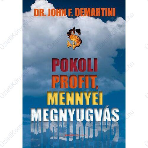 John F. Demartini: Pokoli profit, mennyei megnyugvás
