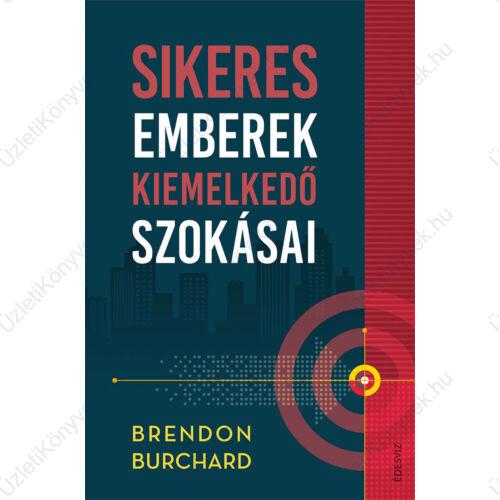 Brendon Burchard: Sikeres emberek kiemelkedő szokásai