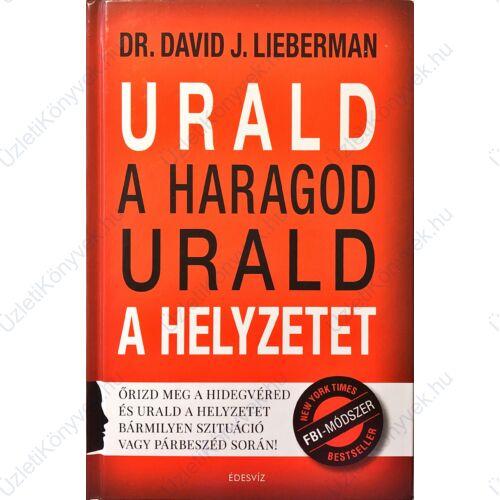 Dr. David J. Lieberman: Urald a haragod, urald a helyzetet