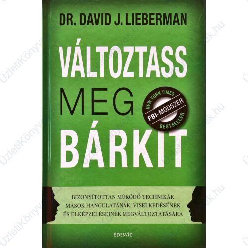 Dr. David J. Lieberman: Változtass meg bárkit